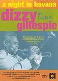 A Night in Havana: Dizzy Gillespie in Cuba [DVD] [English] [1988]