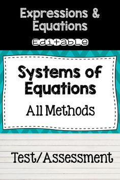 This is an editable assessment to test your students knowledge using all 3 methods for solving systems of equations:1. Graphing 2. Substitution 3. Elimination Answer Key is included!!!