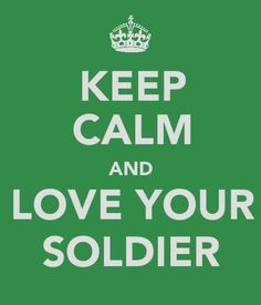keep calm, soldier.