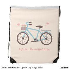 Life is a Beautiful Ride Cyclist Drawstring Bag