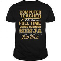 COMPUTER TEACHER - NINJA GOLD - #teen #mens t shirts. ORDER HERE => https://www.sunfrog.com/LifeStyle/COMPUTER-TEACHER--NINJA-GOLD-Black-Guys.html?60505