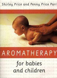 Aromatherapy For Babies And Children, http://www.amazon.com/dp/0722531079/ref=cm_sw_r_pi_awdl_ADcMsb006CJEM