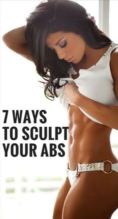 7 Ways To Sculpt Your Abs #workout #fitness #inspiration