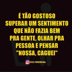 É tão gostoso Ex Amor, Little Things Quotes, Sarcasm Humor, Wallpaper Quotes, Sentences, Best Quotes, Funny Memes, Told You So, Wisdom