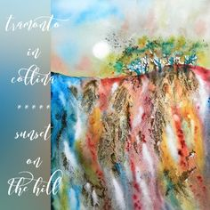 Cristina Dalla Valentina www.cristinadallavalentina.com  #mixedmedia #painting #landscape #hill #trees #art #artist #artwork #watercolor#acrylic #abstract #sunset #moon