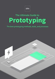 The Ultimate Guide to Prototyping Learn The Methods, Tools, And Processes For Low And High Fidelity Rapid Prototyping