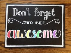 Don't Forget to Be Awesome by MADLettering on Etsy