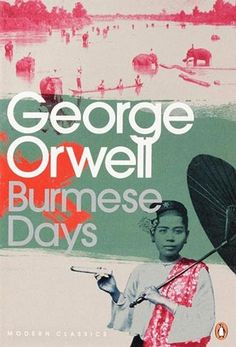 Marion Deuchars cover illustration to 'Burmese Days' by George Orwell, published by Penguin Books, London, 2009. Award Winning Books, Burmese, Literature Books, Book Authors, English Literature, George Orwell, Book Cover Design, Book Design, Literary Travel
