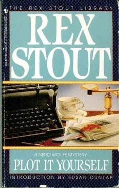 """Plot it Yourself (Nero Wolfe, #32) """"My guess, just to sleep on, was Alice Porter. [...] She had written a book entitled The Moth That Ate Peanuts, which showed that she would stop at nothing."""""""