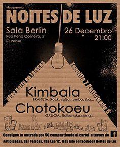 NOITES DE LUZ.  KIMBALA desde Francia (Rock, Salsa, Rumba, Ska....) CHOTOCOEU de Galicia (Balcan, Ska, Swing...)  Consigue tu entrada por 5€ compartiendo el cartel en FB.