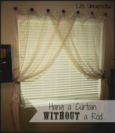 Life Unexpected: How To Hang a Curtain Without A Rod, it's a good idea, but I think s rod is easier