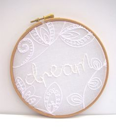 Dream -  Hand Embroidery Hoop Art - Whitework - 6 x 6 Inch  Hoop - ready for display by mirrymirry