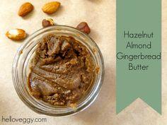 Hazelnut Almond Gingerbread Butter- hello veggy!