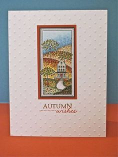 handcrafted card; Autumn Blessings by corysnana1 ... small perfectly colored Fall scene focal point on embossing folder dot textured card ...
