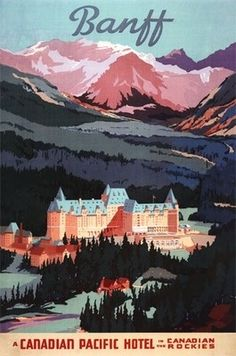 Vintage Poster Vintage Canadian Pacific Hotel poster for the Banff Springs Hotel. We enjoyed Village, - Vintage Ski, Party Vintage, Retro Poster, Vintage Travel Posters, Framed Art Prints, Poster Prints, Poster Wall, Voyage Canada, Banff Springs