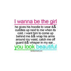 I wanna be the girl...
