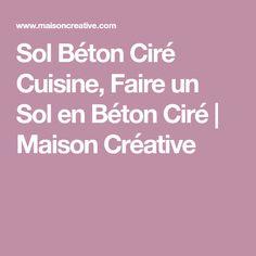Sol Béton Ciré Cuisine, Faire un Sol en Béton Ciré | Maison Créative