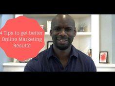4 Tips to Get Better Online Marketing results https://www.youtube.com/watch?v=LJk1HX0EtmM