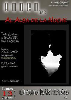 EL ANDEN BAR Calle Del Perdón, 41  lunes 13 octubre 21:30  Al Alba De La Noche  Texto y Lectura:  ALBA SABINA IVAN CABRERA  Mùsica: Jorge Garcia Ruben Diaz