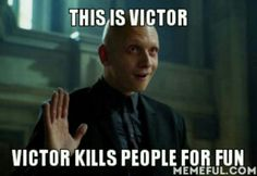 I love him. <3 never change victor