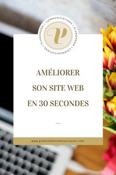 Améliorer son site web en 30 secondes - Plamondon communication Communication, Site Internet, Site Web, Tech Companies, Management, Company Logo, Place Card Holders, Cards, Guide