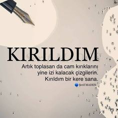 🚶🏻♂️ Kırıkların izi hep kalıyor! __👉 @serifmaden __👉 @serifmaden __👉 @serifmaden __✏__📚__🍀__ __________________ Sevgili Arkadaşlar;… Word 3, Bead Store, Sad Girl, How To Make Earrings, Sufi, Cool Words, Philosophy, Quotations, Life Quotes