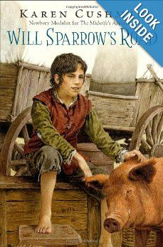 """Will Sparrow's Road by Karen Cushman -- excellent. Not as magnificent as """"The Midwife's Apprentice"""", but truly excellent."""