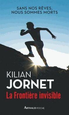 Découvrez La frontière invisible de Kilian Jornet sur Booknode, la communauté du livre