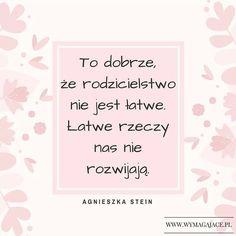 Cytat który podnosi na duchu <3 #agnieszkastein #highneedbaby #rodzicielstwobliskosci #mama #instamama #instababy