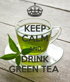 Keep Calm and drink green tea