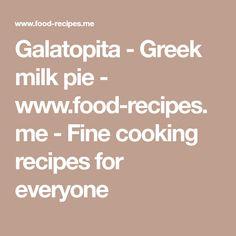 Galatopita - Greek milk pie - www.me - Fine cooking recipes for everyone Greek Sweets, Greek Desserts, Greek Recipes, Fine Cooking Recipes, Cheese Buns, Lemon Meringue Pie, Recipe Search, International Recipes, Hobbies And Crafts