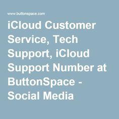 iCloud Customer Service, Tech Support, iCloud Support Number at ButtonSpace - Social Media Buttons | Social Network Buttons | Share Buttons