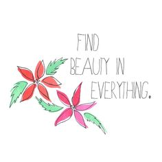 Inspirational Print Find Beauty in Everything Coral Pink and Mint Flowers