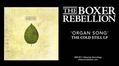 The Boxer Rebellion - Organ Song