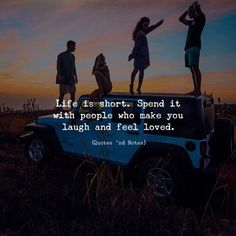 LIFE QUOTES : Life is short. Spend it with people who make you laugh and feel… Time With Friends Quotes, Life Quotes Love, True Quotes, Motivational Quotes, Inspirational Quotes, Life Is Short Quotes, Wild Quotes, Friend Quotes, Intj