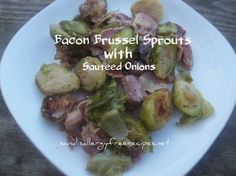 Bacon Bussel Sprouts with Sauteed Onions - Gluten Free / Paleo Egg Free Recipes, Sprout Recipes, Allergy Free Recipes, Primal Recipes, Clean Recipes, Veggie Recipes, Real Food Recipes, Clean Meals, Healthy Food Options