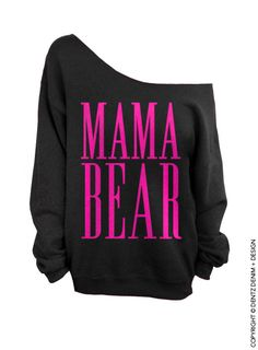 "Use coupon code ""pinterest"" Mama Bear - Black with Pink Slouchy Oversized Sweatshirt by DentzDesign"