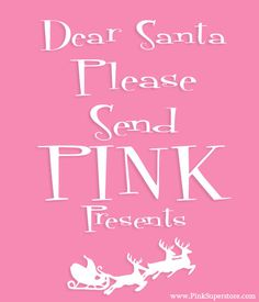 Like a pink Cadillac, pink house, pink diamond. THAT kind of pink Santa.