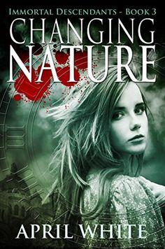 Changing Nature (The Immortal Descendants Book 3) by Apri...
