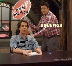 The Funniest Memes That Describe What It's Like To Be An Aquarius in 2020 Aquarius Funny, Aquarius Sign, Astrology Aquarius, Aquarius Traits, Aquarius Quotes, Aquarius Woman, Age Of Aquarius, Zodiac Sign Traits, Zodiac Signs Horoscope
