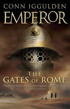 Emperor: The Gates of Rome: A Novel of Julius Caesar by Conn Iggulden | LibraryThing