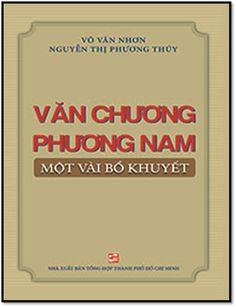 Văn Chương Phương Nam - Một Vài Bổ Khuyết (NXB Tổng Hợp 2016) - Võ Văn Nhơn, 356 Trang | Sách Việt Nam
