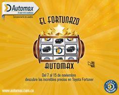 Queremos que seas el afortunado propietario de una #Fortuner garantizada Automax. www.automax.com.co/eventos/el-fortunazo/