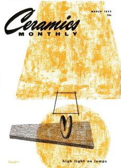 Ceramics Monthly March 1955 Issue Cover, On the Cover: High Light on Lamps