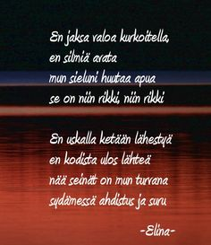 Erilaisen mummin uusi elämä. Naurua, kyyneliä, kuvia, runoja. Sad Love Quotes, Powerful Words, How I Feel, Motto, Wise Words, Depression, Anxiety, Motivational Quotes, Mindfulness