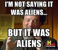 He's the best part of watching Ancient Aliens. Anytime something goes amiss at work, we blame the ancient aliens. Aliens Guy Meme, Aliens Funny, History Channel Meme, History Memes, Ancient Aliens Meme, Aliens History, Nasa History, Alien Artifacts, Funny Memes
