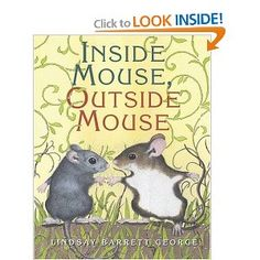 Inside Mouse, Outside Mouse ~ Excellent books for prepositions...LOVE IT!
