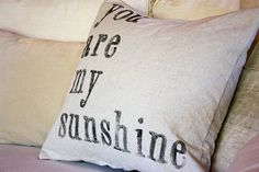 My Sweet Savannah: ~you are my sunshine pillow covers are back~ Love these!