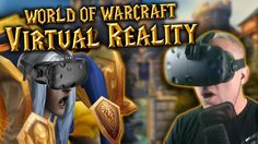 World of Warcraft in VIRTUAL REALITY - HTC Vive Gameplay