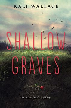 Shallow Graves by Kelly Fiore